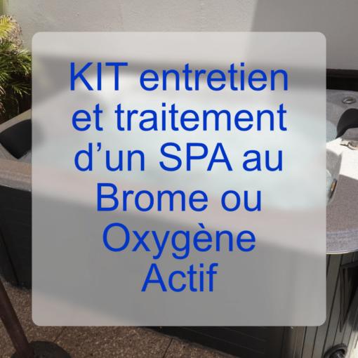 Kit entretien et traitement Spa Oxygène actif ou Brome